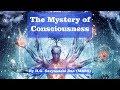The Mystery of Consciousness -  H.G. Savyasachi Das (MBBS)