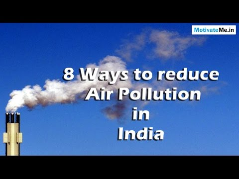 8 Ways to reduce Air Pollution in India