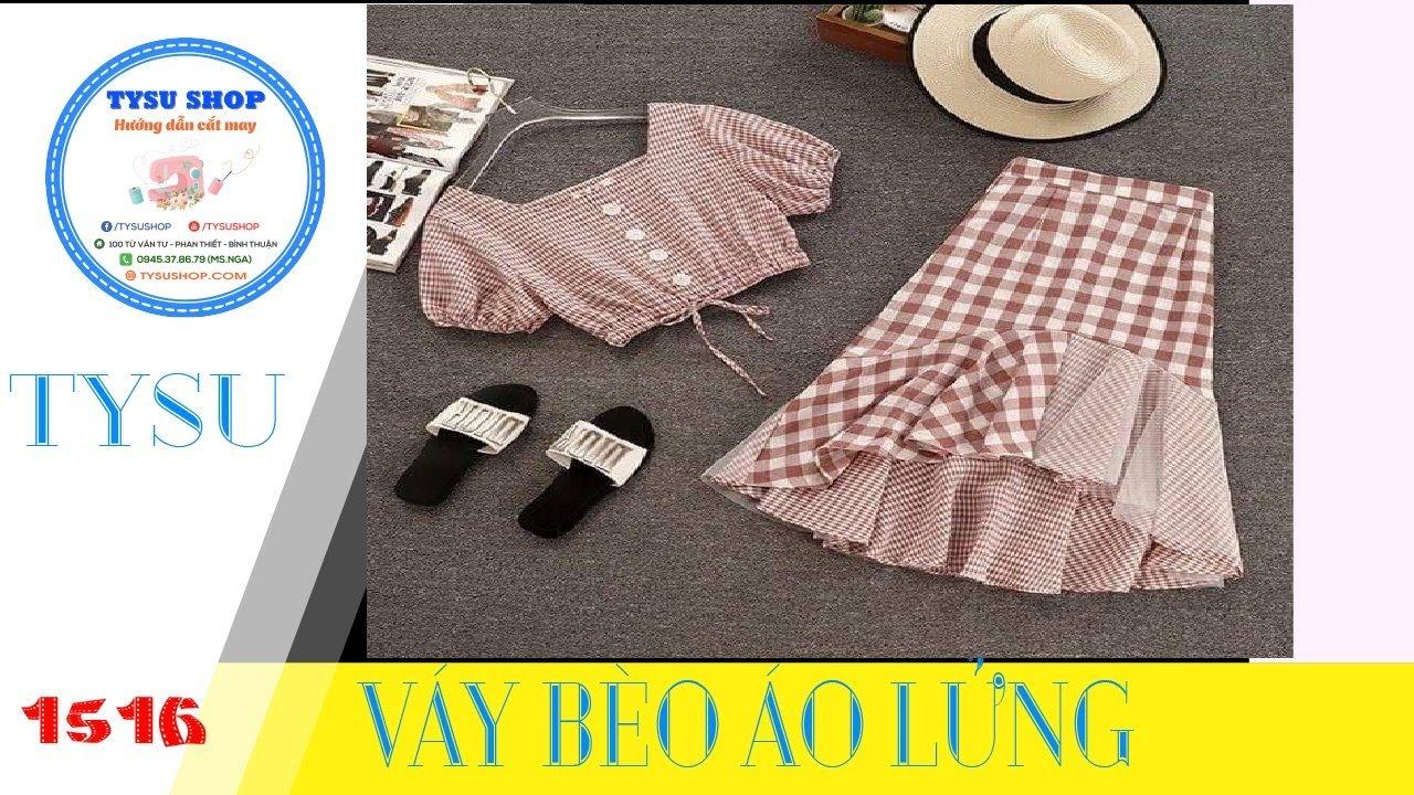 Cắt May Tysushop 1515 Váy Bèo Áo Lửng – Cutting & Stitching