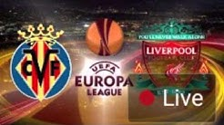 Liverpool vs Villarreal LIVE
