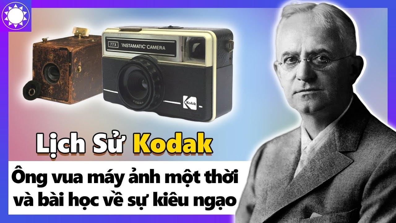"""Lịch Sử Kodak – """"Ông Vua"""" Máy Ảnh Một Thời Và Bài Học Cay Đắng Về Sự """"Kiêu Ngạo"""""""
