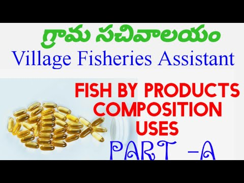Fish By Products/PART-A//Composition//Uses//Village Fisheries Assistant//VFA//FDO.