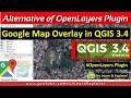 Openlayers Plugin in QGIS 3.4 | Overlay Google Map Satellite in QGIS 3.4