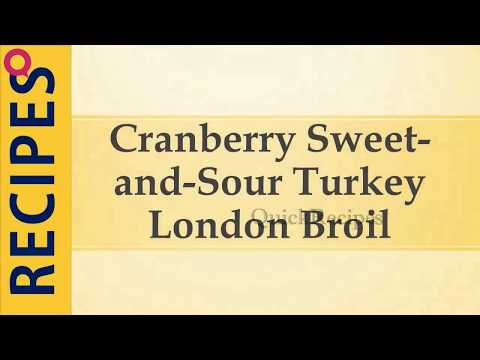 Cranberry Sweet And Sour Turkey London Broil