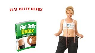 Flat Belly Detox Review- How to Lose nearly 10 Pounds In Just 3 Days?