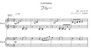 ブルー / フジファブリック / ピアノ連弾楽譜 : アニメ『アオハライド』