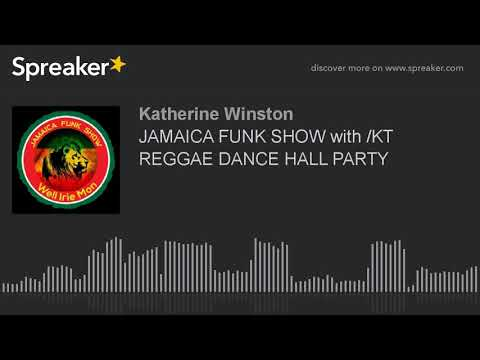 JAMAICA FUNK SHOW with /KT REGGAE DANCE HALL PARTY