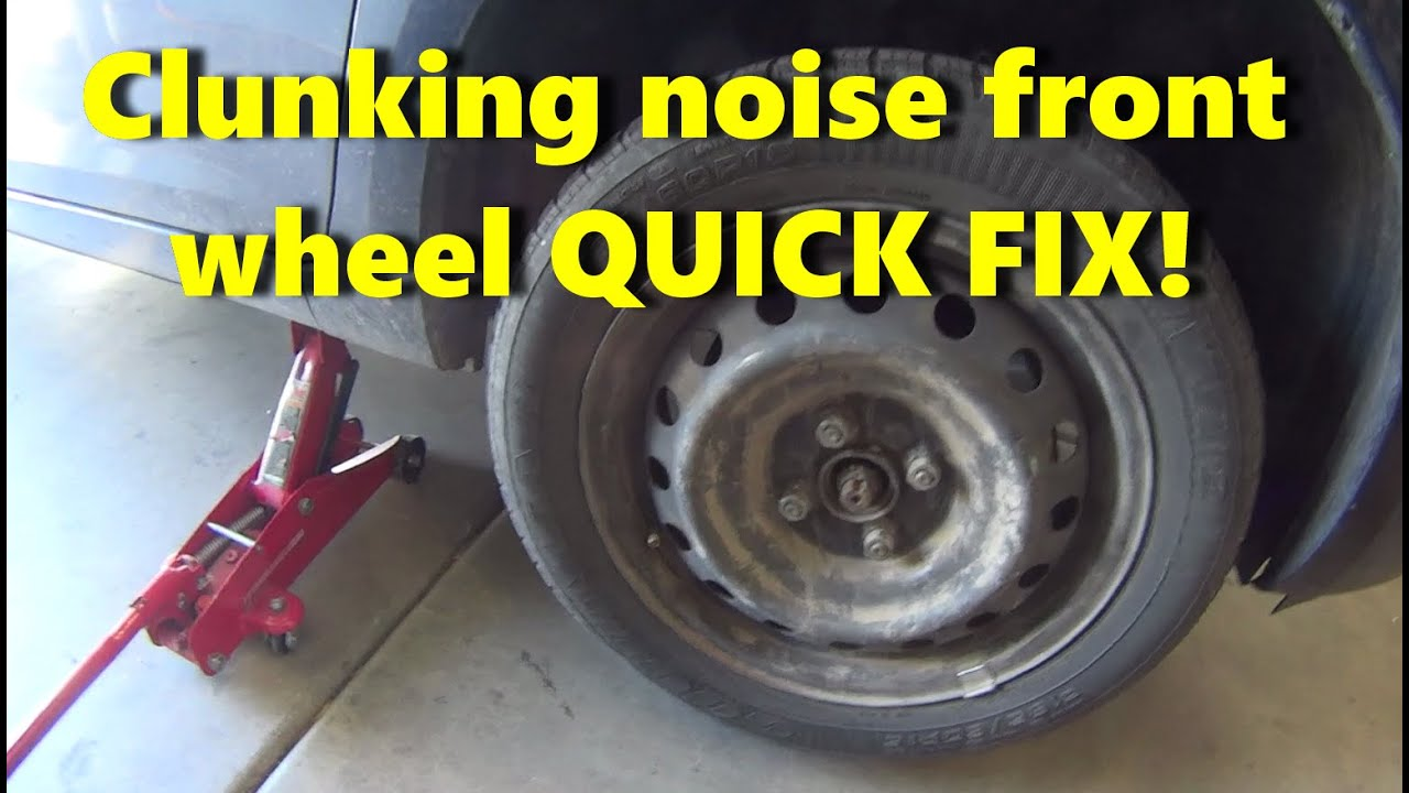 Car makes Clunking noise front wheel QUICK FIX!