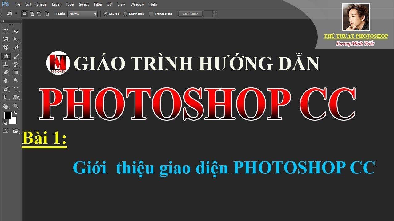Bài 1: Giới thiệu giao diện Photoshop CC | Lương Minh Triết