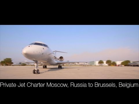 Private Jet Charter Moscow, Russia to Brussels, Belgium