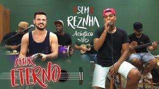 Baixar Sem ReZnha - Amor Eterno (Acústico) Cover