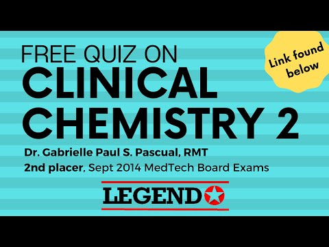FREE Clinical Chemistry 2 Quiz - Link Found Below | Legend Review Center