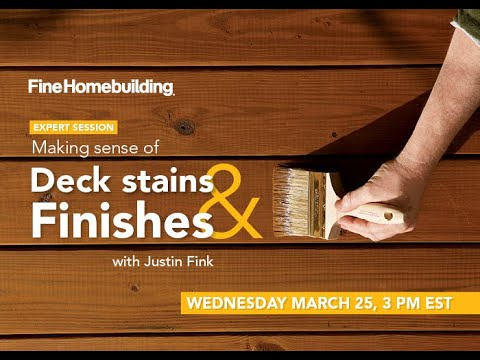 Expert Session: Making Sense Of Deck Stains And Finishes
