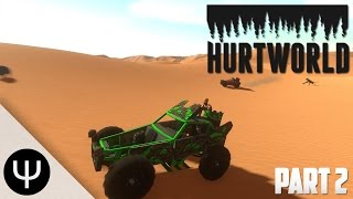 Hurtworld — Part 2 — Dune Buggy!