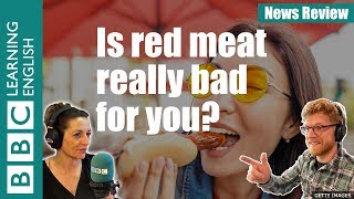 Is red meat really bad for you? Watch News Review