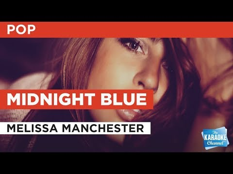 """Midnight Blue in the Style of """"Melissa Manchester"""" with lyrics (no lead vocal) karaoke video"""