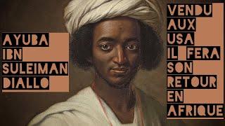 africains déportés n°4 : Ayuba ibn suleyman diallo -personne n'était jamais revenu