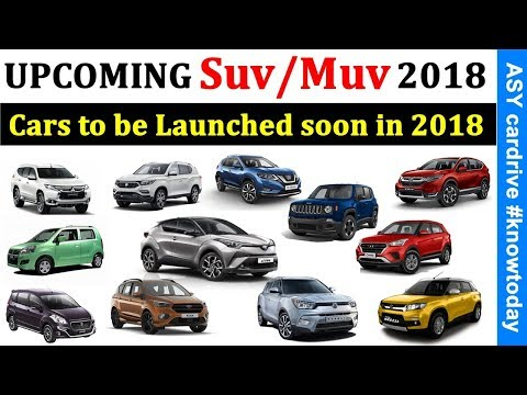 Upcoming SUV / MUV in India 2018 | Cars to be launched soon in 2018 | SUV 's to be launched in 2018