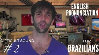 English Pronunciation for Brazilians [Difficult Sound #2]