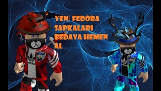 😱ROBLOX FREE NEW INCOMING LEGEND FEDORAS 1 HOW TO BUY/TURKISH😱