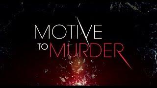 Motive To Murder