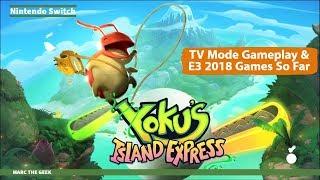 Yokus Island Express TV Mode Gameplay & E3 2018 Games So Far