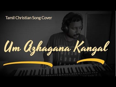 Um Azhagana Kangal | Instrumental Cover | Tamil Christian Song
