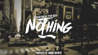 ASAP Rocky Type Beat- Nothing (prod Andre.On.Beat.)