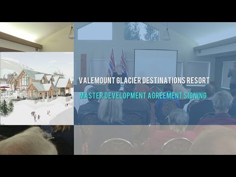 Valemount Glacier Destination Master Development Agreement Signing