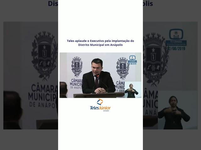 Teles Júnior é favorável à implantação do Distrito Municipal em Anápolis