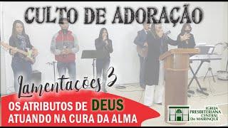 """Culto de Adoração - """"Os atributos de Deus, atuando na cura da alma"""" - 28/06/2020"""