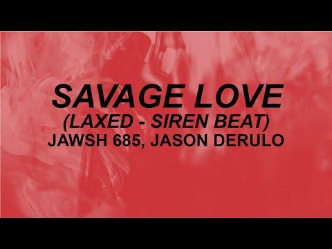 Jawsh 685 & Jason Derulo - Savage Love - Laxed (Siren Beat)
