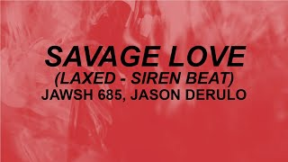Jawsh 685Jason Derulo Savage Love Laxed