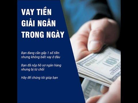 Vay Tiền Mặt Nhanh Trong Ngày, Trả Góp, Online Không Thế Chấp, Chỉ Cần CMND