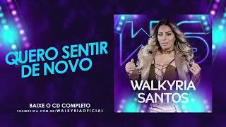 QUERO SENTIR DE NOVO - WALKYRIA SANTOS