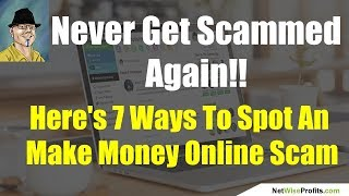 Make money online scams exposed - 7 ways to spot one