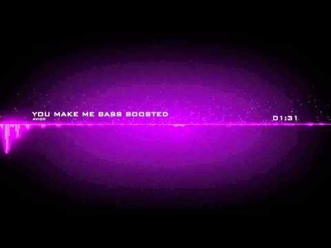 Avicii -You Make Me (Bass Boosted)
