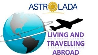 Will You Live or Travel Abroad? Predict with Astrology