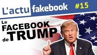 Le FACEBOOK de DONALD TRUMP (EP15) - Actu Facebook #20