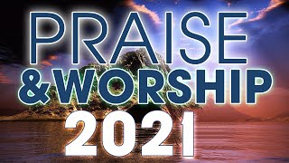 Nonstop Praise And Worṡhip Songs 24/7 - Top 100 Beautiful Worship Songs 2021 - Music For Prayer 🙏