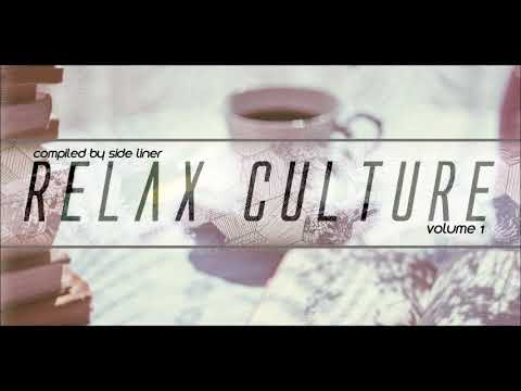 Relax Culture, Vol. 1 - Chill Out Mix & Music Compilation