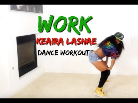 Work Rihanna REGGAE DANCE WORKOUT (Keaira LaShae)