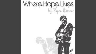 Where Hope Lives