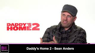 Sean Anders Talks Babies On Set & Fondest Holiday Memory - Daddy's Home 2