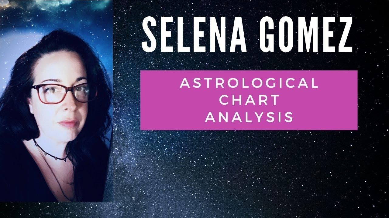 Selena Gomez   Astrological Natal Chart Analysis.   YouTube