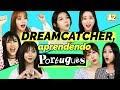 DREAMCATCHER aprendendo Português | Guess the Portuguese Words