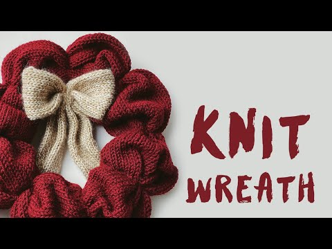 Knit Christmas Wreath Tutorial - Knitting Machine