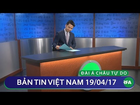 Bản tin Việt Nam 19/04/2017 | RFA Vietnamese News