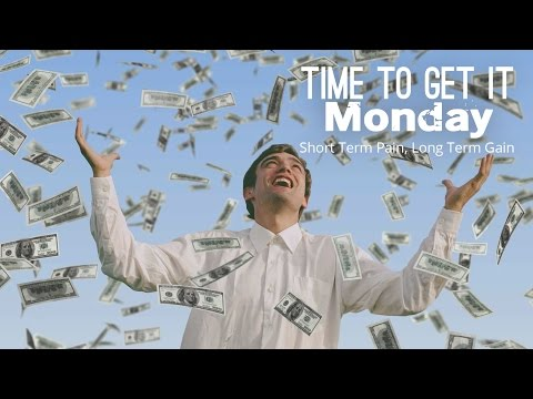 Short Term Pain, Long Term Gain | Time To Get It Monday S3E11