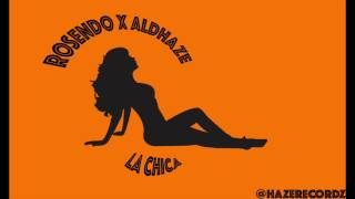 LA CHICA Aldhaze feat Rosendo reggaeton beat